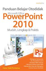 Panduan Belajar Otodidak Microsoft Office PowerPoint 2010