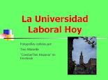 LA UNIVERSIDAD LABORAL HOY