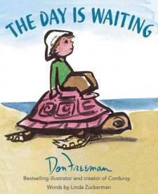 The Day is Waiting by: Don Freeman. Words by: Linda Zuckerman (Book Review)