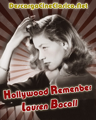Hollywood Remember: Lauren Bacall Ver Online Y Descargar Gratis