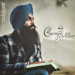 Changa Ae Lyrics - Bir Singh