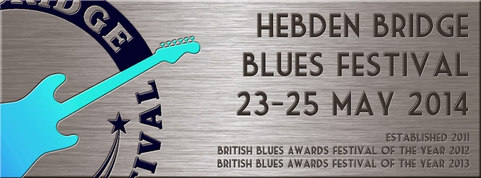 Hebden Bridge Blues Festival, May 23rd to 25th 2014