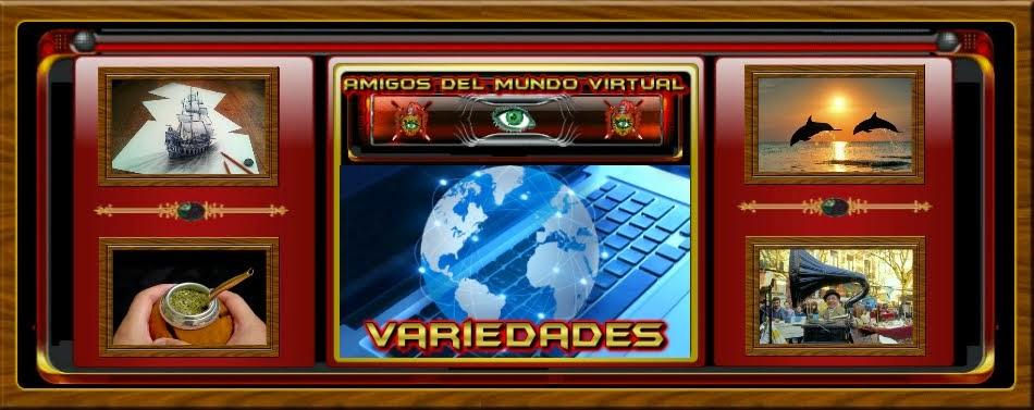 Variedades - Amigos del Mundo Virtual