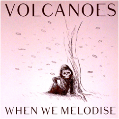 Volcanoes premiere new video for single When We Melodise