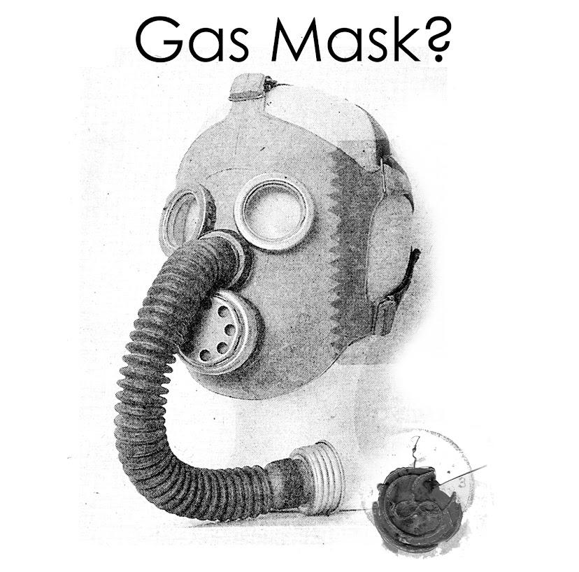 gas mask?