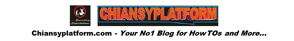 ChiAnsYPlatform -  Your No1 Blog For How TOs