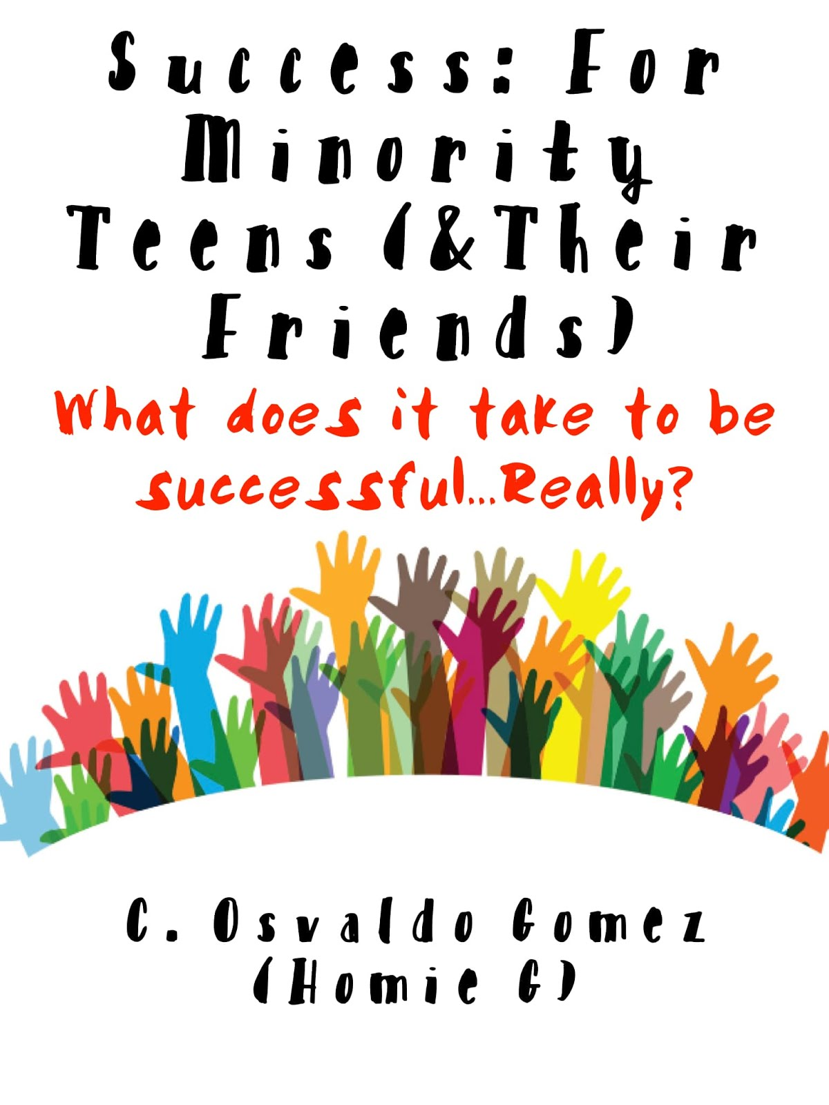 Success: For Minority Teens (& Friends)