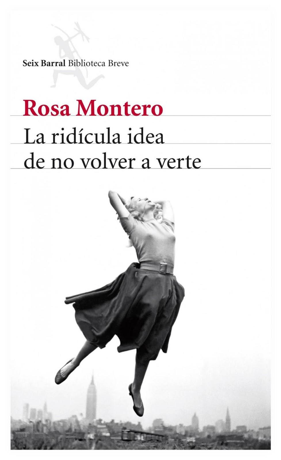 La ridícula idea de no volver a verte. Rosa Montero