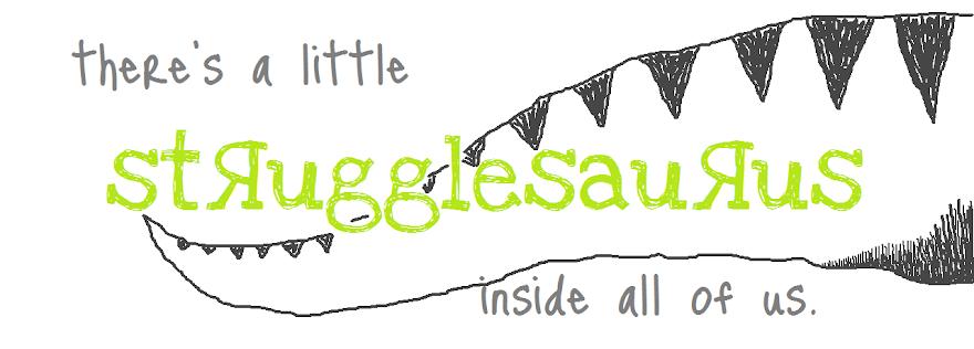 strugglesaurus