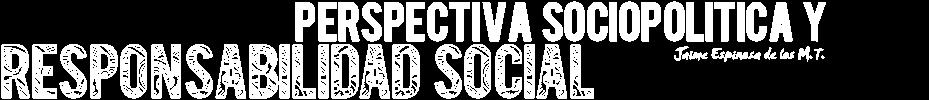 Responsabilidad Social y Perspectiva Sociopolítica