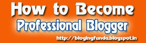 How to become Professional Blogger with BlogingFunda Blog