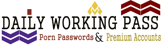 Daily Working Pass - Porn Passwords & Premium Accounts