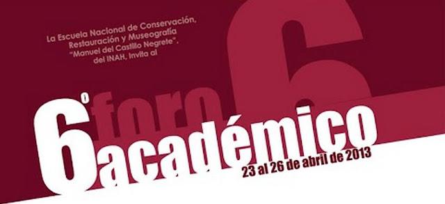 Sexto Foro Académico de la ENCRyM sobre restauración y patrimonio cultural