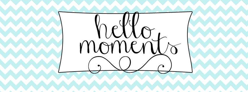 Hello Moments