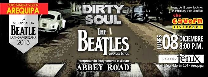 Dirty Soul con los Grandes Éxitos de The beatles en Arequipa - Precio de Entradas - 08 de diciembre