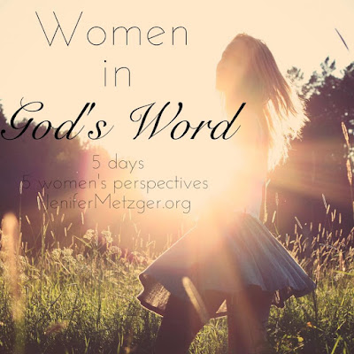 Women in God's Word series - day 2 #women #Bible #WomenInGodsWord