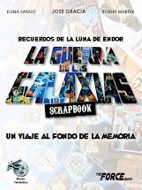 LA GUERRA DE LAS GALAXIAS: SCRAPBOOK / UN VIAJE AL FONDO DE LA MEMORIA