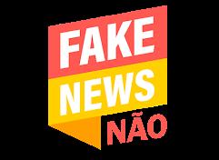 FAKE NEWS NÃO!