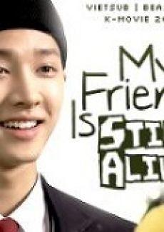 Bạn Tôi Vẫn Sống - My Friend Is Still Alive (2013) Vietsub