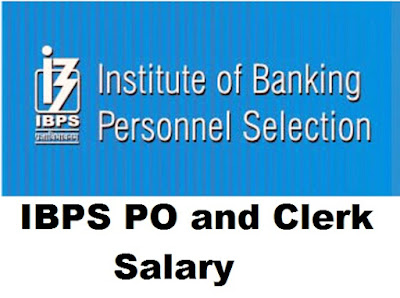 IBPS PO and Clerk Salary
