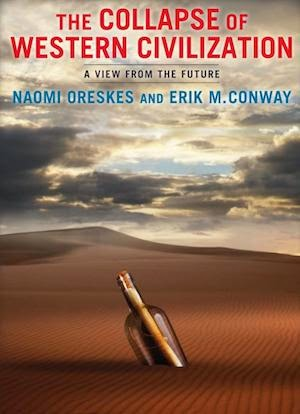 "Book cover for ""The Collapse of Western Civilization: A View From The Future.""  Click to visit."