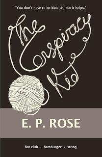 The Conspiracy Kid, E.P. Rose