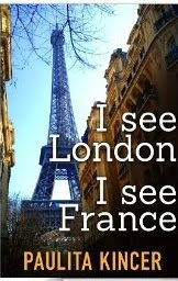 In honor of Paris in July, may I suggest my novel, I See London I See France