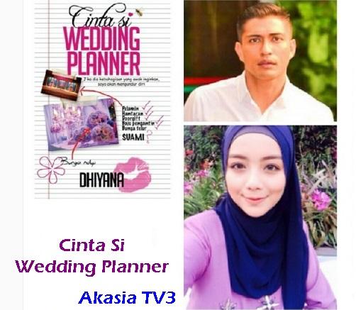 Sinopsis Cinta Si Wedding Planner drama TV3 Slot Akasia, pelakon dan gambar Cinta Si Wedding Planner TV3