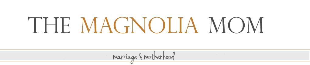 The Magnolia Mom