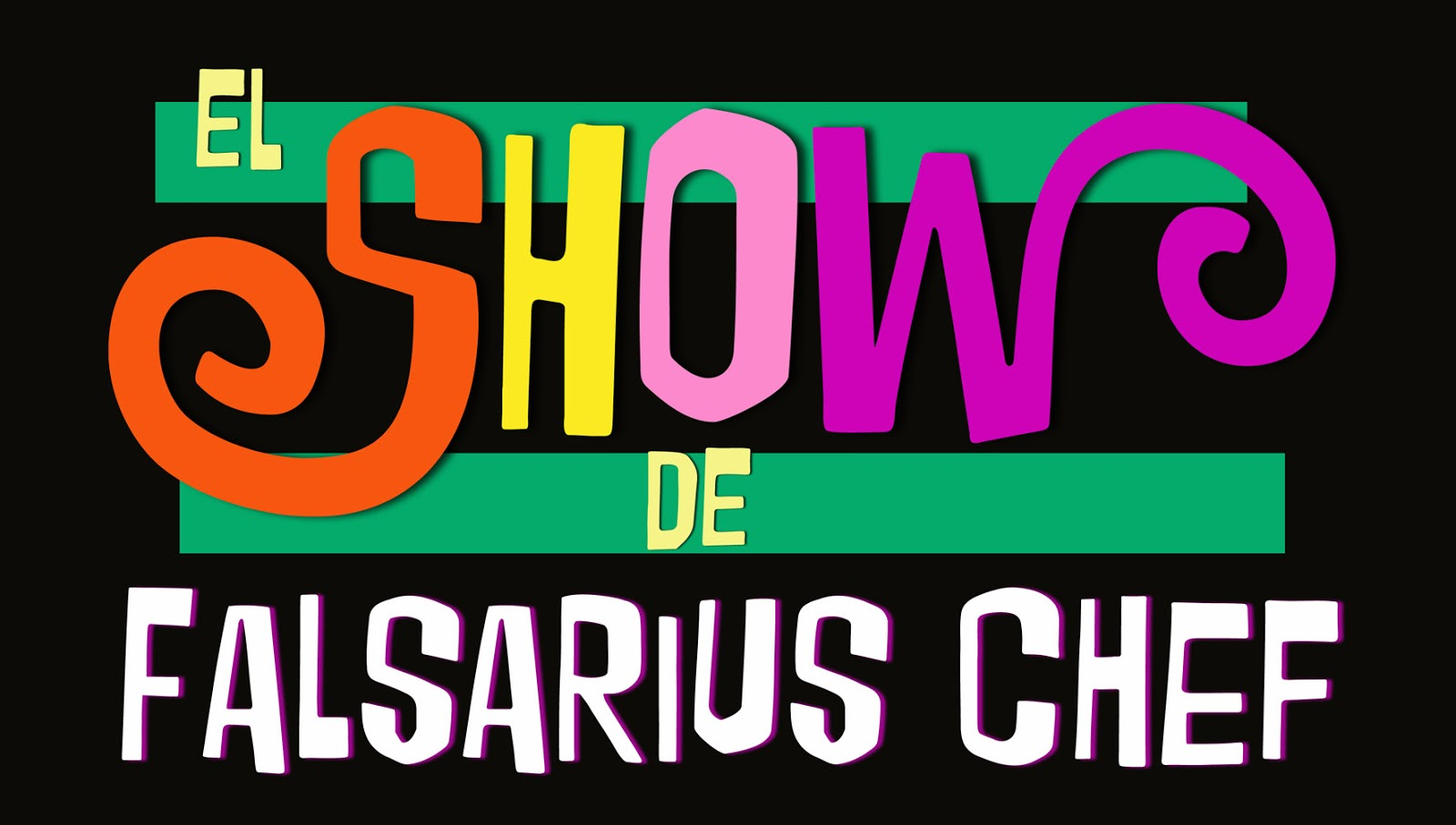 El Show de Falsarius Chef