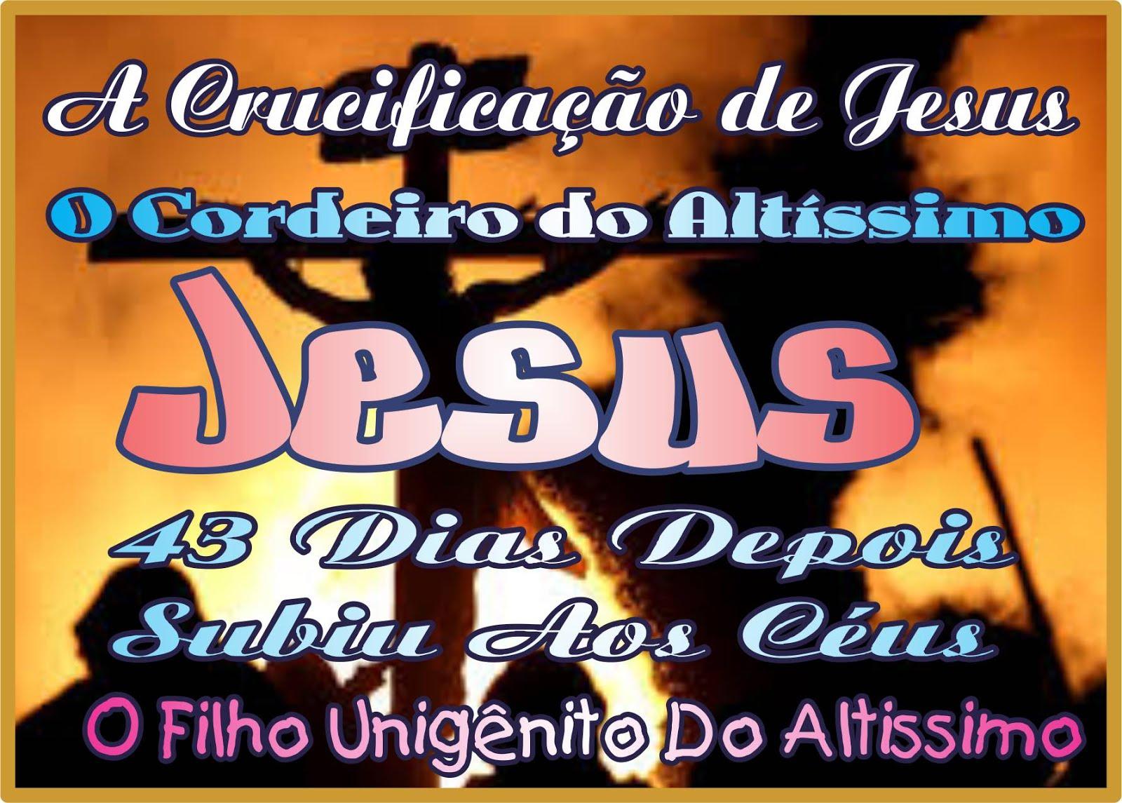 """* A Crucificação  de """"Jesus"""" *"""