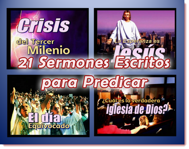 21 Sermones Escritos y en Power Point para Predicar