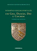 """""""Património Heráldico Português em Goa, Damão, Diu e Cochim"""" de Francisco Xavier Valeriano de Sá"""