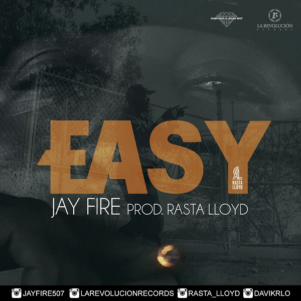 Jay Fire - Easy Prod By Rasta Lloyd [FMI]