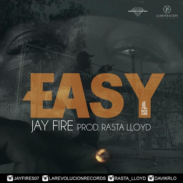 Jay Fire - Easy Prod By Rasta Lloyd [FMI]