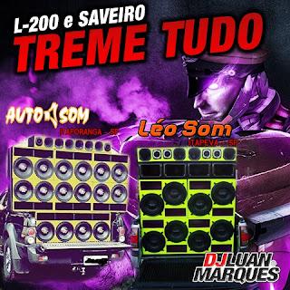 BAIXAR - CD L-200 E SAVEIRO TREME TUDO - DJ LUAN MARQUES