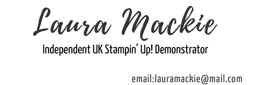 Stampin' Up! with Laura Mackie Independent Demonstrator