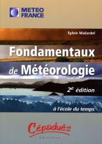 Sylvie Malardel. Fondamentaux de météorologie - 2ème édition - à l'école du temps