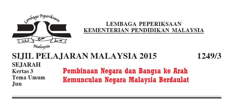 Tema Umum Sejarah Kertas 3 SPM 2015