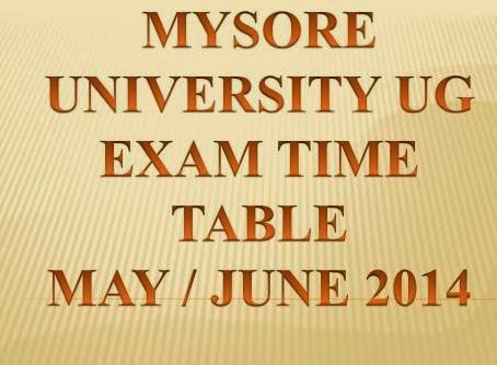Mysore University ( MU) UG  Exam Time Table  May / June 2014 @ www.uni-mysore.ac.in