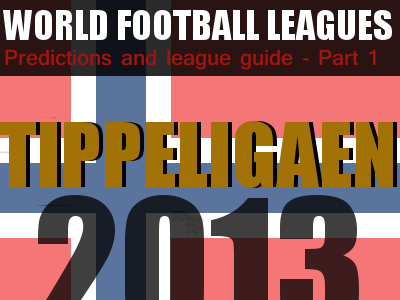 Football leagues: Tippeligaen 2013 Team Guides
