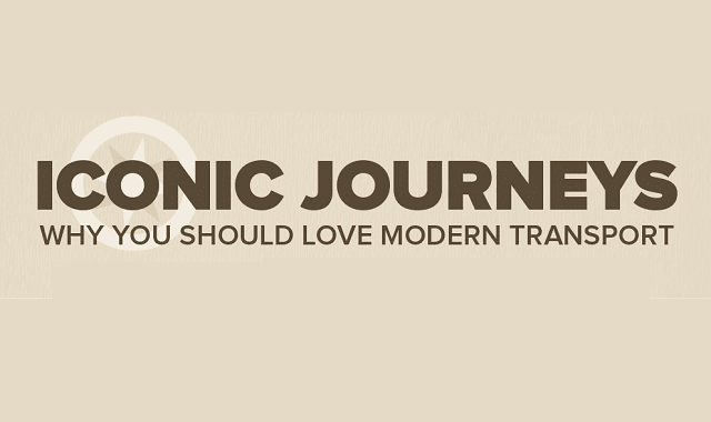 Iconic Journeys, Why You Should Love Modern Transport