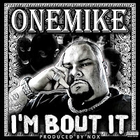 NEW SINGLE OneMike 'I'm Bout It'
