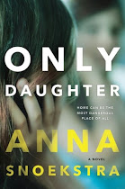 "#GIVEAWAY! '1' PRINT BOOK OF ""ONLY DAUGHTER, A NOVEL BY ANNA SNOEKSTRA! To 10-15! Enter HERE!"