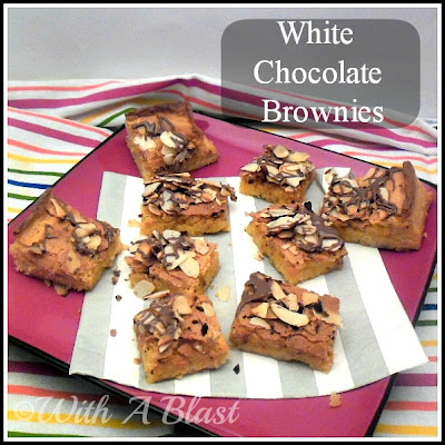 With A Blast: White Chocolate Brownies    #brownies