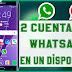 Como Tener 2 Cuentas DE WhatsApp en un Mismo Dispositivo Android | NO ROOT