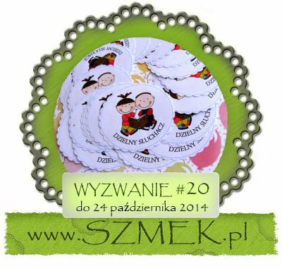 http://szmek-bloguje.blogspot.com/2014/10/20-wyzwanie-u-szmeka.html