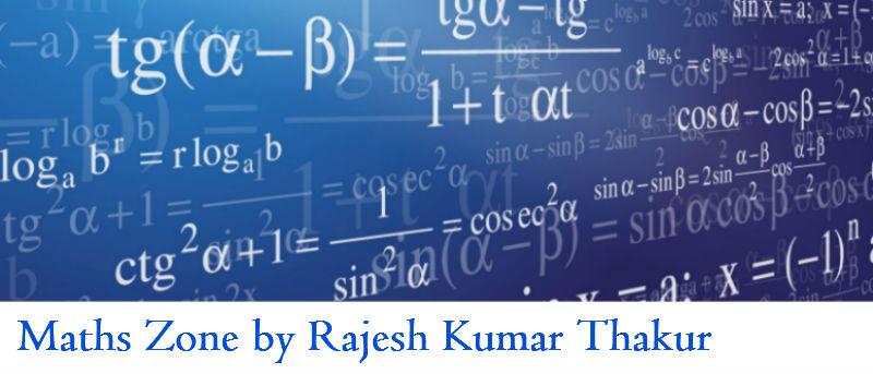 Maths Zone by Dr Rajesh Kumar Thakur