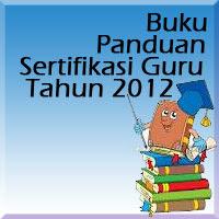 Materi PLPG Sertifikasi Guru 2012, Panduan Sertifikasi Guru 2012 border=