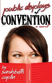 Public Displays of Convention (Sarahbeth Caplin)